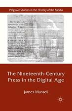 The Nineteenth-Century Press in the Digital Age. Mussell, J. 9781349313921.#