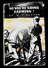 ** so you're going farming, w.j. blyton 1946, hardback vintage