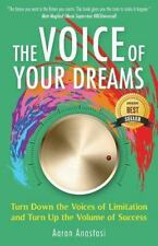 The Voice of Your Dreams : Turn down the Voices of Limitation and Turn up the...