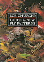 NEW Bob Church's Guide to New Fly Patterns fly-tying fly fishing angling book PB