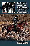 Working the Land: The Stories of Ranch and Farm Women in the Modern American Wes