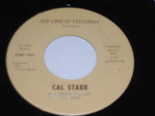 CAL STARR NM Our Love Of Yesterday 45 Day Time Night Ultra Nova 876S-1001 vinyl