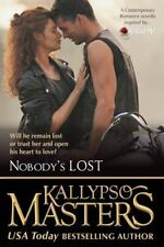Nobody's Lost (Volume # 5 in the Rescue Me Saga) by Kallypso Masters (2015,...