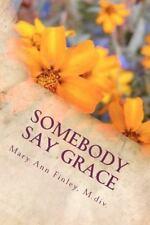 Somebody Say Grace: Short Story Spiritual Meditations-ExLibrary