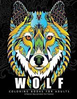Wolf Coloring Books for Adults : Amazing Wolves Design; Animal Coloring Books...