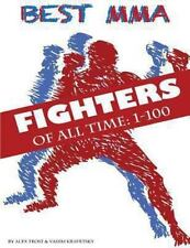 Best MMA Fighters of All Time by Alex Trost and Vadim Kravetsky (2013,...