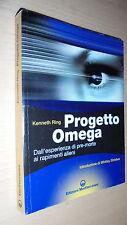 KENNETH RING: PROGETTO OMEGA. EDIZIONI MEDITERRANEE 2003 ESPERIENZA PRE-MORTE..