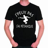 T-shirt HOMME J'PEUX PAS J'AI PETANQUE