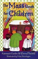 The Mass For Children SC Book NEW Catholic Faith FIRST COMMUNION GIFT