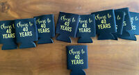 Lot of 11 Koozies, CHEERS TO 40 YEARS-  Coozies Soda Beer Can Coolers