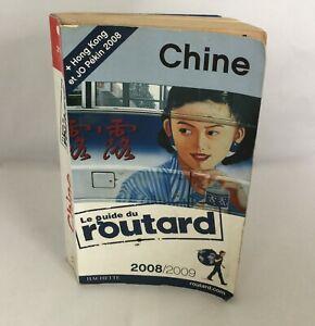 LE GUIDE DU ROUTARD/ CHINE + HONG KONG & JO PEKIN 2008/ 2008/2009