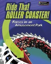 Feel the Force: Ride That Rollercoaster! : Forces at an Amusement Park by...