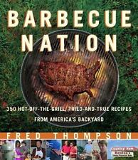 Barbecue Nation : 350 Hot-off-the-Grill, Tried-and-True Recipes from America's B