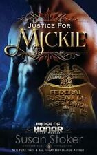 Justice for Mickie: Badge of Honor: Texas Heroes Series, Book 2 by Susan Stoker