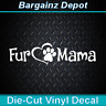 Vinyl Decal.. FUR MAMA.. Dog Cat Pet Owner Lover Mom Furbaby Heart Paw Sticker