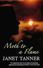 Moth to a Flame by Janet Tanner (Hardback, 2008)
