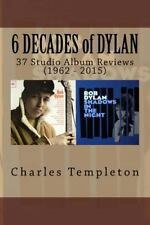 6 DECADES of DYLAN : 37 Studio Album Reviews (1962 - 2015) by Charles...