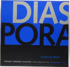 Diaspora : Terres natales de l'exil Photographies et Voix Frédéric Brenner 2003