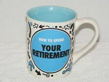 "LORRIE VEASEY ""OUR NAME IS MUD"" HOW TO SPEND YOUR RETIREMENT 16 oz MUG EUC"