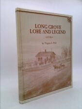 Long Grove Lore and Legend by Virginia L. Park