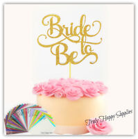 Bride to Be cake topper - Bridal shower engagement  Hen party Glitter wedding