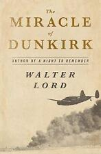 NEW The Miracle of Dunkirk: The True Story of Operation Dynamo by Walter Lord