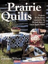 Prairie Quilts: Projects for the Home Inspired by the Life and Times of Laura In