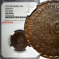 Mexico-Revolutionary OAXACA 1915 TM 10 Centavos NGC AU58 BN 6th BUST KM# 727.1