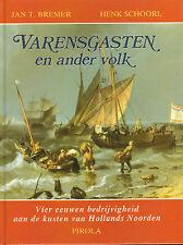 VARENSGASTEN EN ANDER VOLK (HOLLANDS NOORDEN) - Jan T. Bremer/Henk Schoorl