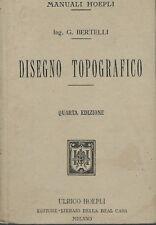 Bertelli - Disegno topografico - Hoepli Manuali IV Edz. 1912