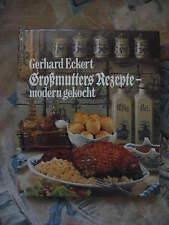 Großmutters Rezepte - modern gekocht Gerhard Eckert Kochbuch Alte Gerichte