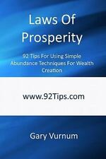 Laws Of Prosperity: 92 Tips For Using Simple Abundance Techniques For Wealth Cre
