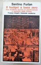 SANTINO FURLAN Il budget a base zero - ed. Franco Angeli 1985