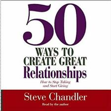 50 Ways To Create Great Relationships: How To Stop Taking AUDIO BOOK CD Chandler