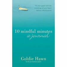 10 Mindful Minutes: A journal, Hawn, Goldie, New
