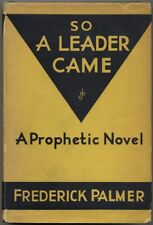 Frederick PALMER / So A Leader Came First Edition 1932