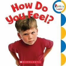Rookie Toddler®: How Do You Feel? by Jodie Shepherd and Leslie Kimmelman...