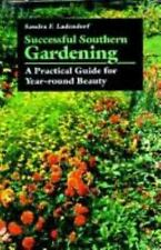 Successful Southern Gardening: A Practical Guide for Year-round Beauty