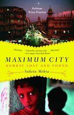 Maximum City: Bombay Lost and Found by Suketu Mehta