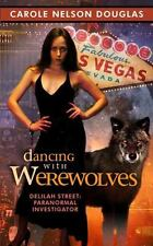 Dancing with Werewolves by Carole Nelson Douglas (2007, Paperback)