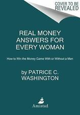 Real Money Answers for Every Woman : How to Win the Money Game with or Withou...