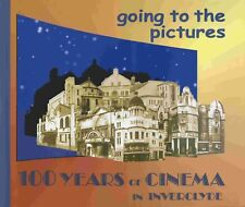 GOING TO THE PICTURES 100 YEARS OF CINEMA IN INVERCLYDE published 1997