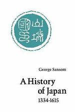 A History of Japan, 1334-1615 by George Bailey Sansom (1961, Paperback)