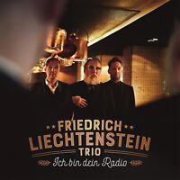 FRIEDRICH LIECHTENSTEIN TRIO - ICH BIN DEIN RADIO  CD NEU