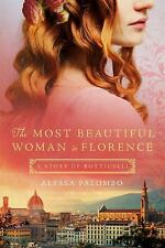 Most Beautiful Woman in Florence : A Story of Botticelli: By Palombo, Alyssa