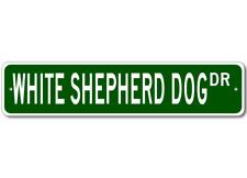 White Shepherd Dog K9 Breed Pet Dog Lover Metal Street Sign - Aluminum