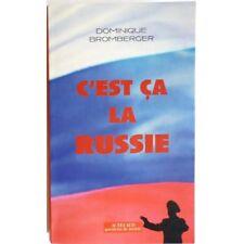C'est ça la Russie - BROMBERGER Dominique
