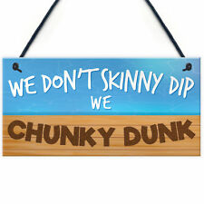 Red Ocean Funny Hot Tub SKINNY DIP Chunky Dunk Sign Home Friendship Gift
