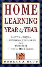 HOME LEARNING YEAR BY YEAR How to Design A Homeschool Curric Preschool thru 12th