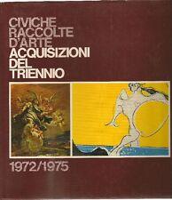 GARBERI Mercedes, Civiche raccolte d'arte acquisizioni del triennio 1972/1975